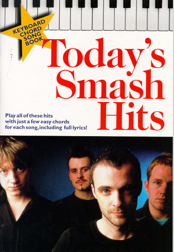 Today's Smash Hits - Keyboard Chord Songbook