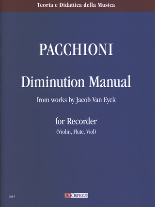 Giorgio Pacchioni: Diminution Manuale from works by Jacob van Eyck per recorder (violin, flute, viol)