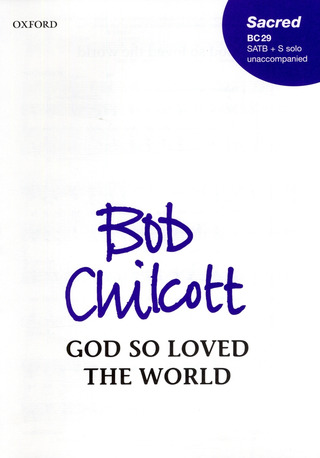 Bob Chilcott: God so loved the world