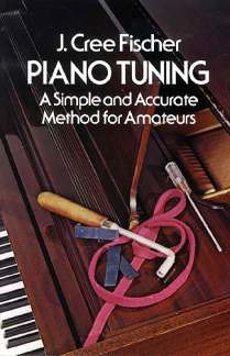 J. Cree Fischer: Piano Tuning