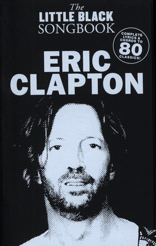 Eric Clapton: The Little Black Songbook – Eric Clapton