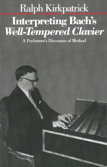 Ralph Kirkpatrick: Interpreting Bach's Well-Tempered Clavier