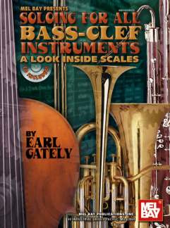 Gately Earl: Soloing For All Bass Clef Instruments - A Look Inside Scales