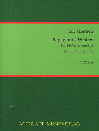 Luc Grethen: Papageno's Wishes