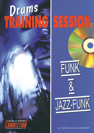 Eric Thievon m fl.: Drums Training Session : Funk & Jazz-Funk