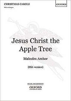 Malcolm Archer: Jesus Christ The Apple Tree