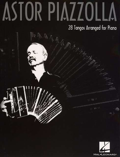 Astor Piazzolla: 28 Tangos Arranged For Piano