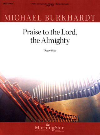 Michael Burkhardt: Praise to the Lord the Almighty