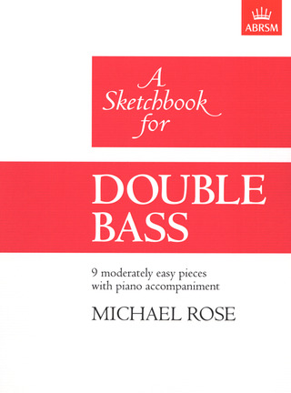 Rose, Michael: A Sketchbook for Double Bass