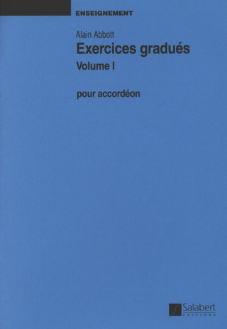 Alain Abbott: Exercices Gradues Vol. 1 Accordeon Enseignement