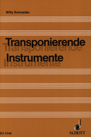 Willy Schneider: Transponierende Instrumente