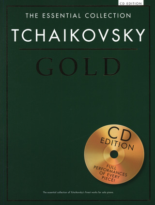 Pjotr Iljitsch Tschaikowsky: The Essential Collection: Tschaikowsky Gold (CD Edition)