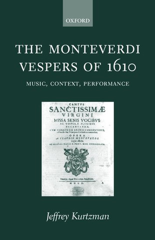 Jeffrey Kurtzman: The Monteverdi Vespers of 1610
