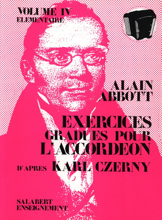 Alain Abbott: Exercices Gradues Vol. 4 Accordeon Enseignement