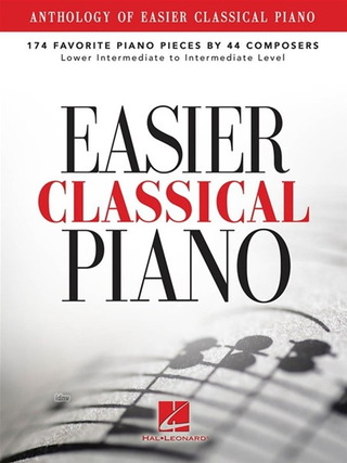 Anthology Of Easier Classical Piano: 174 Favorite Piano Pieces By 44 Composers