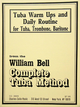 William Bell: Tuba Warm Ups and Daily Routine