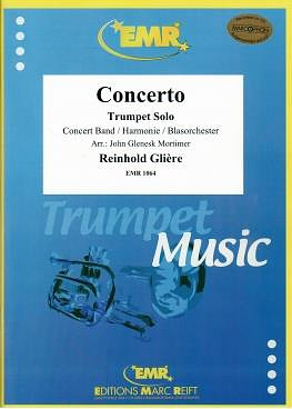 Reinhold Glière: Concerto for Trumpet & Wind Band