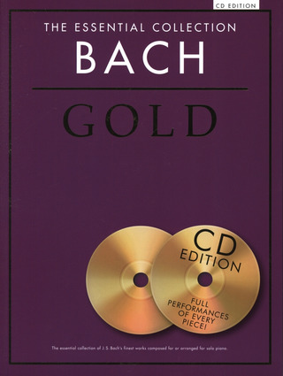 Johann Sebastian Bach: The Essential Collection: Bach Gold (CD Edition)