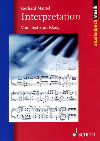 Gerhard Mantel: Interpretation – Vom Text zum Klang