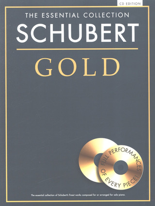 Franz Schubert: The Essential Collection: Schubert Gold (CD Edition)