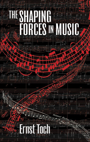 Ernst Toch: The Shaping Forces in Music