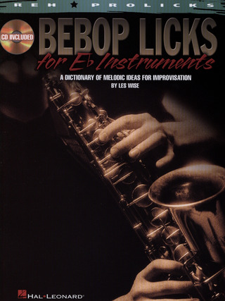 Wise LES: Les Wise: Bebop Licks For E Flat Instruments - A Dictionary Of Melodic Ideas For Improvisation