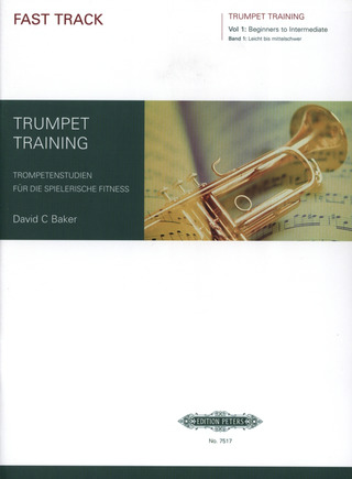 David C. Baker: Fast Track Trumpet Training 1