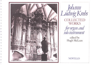 Johann Ludwig Krebs: Collected Works for organ and solo instrument