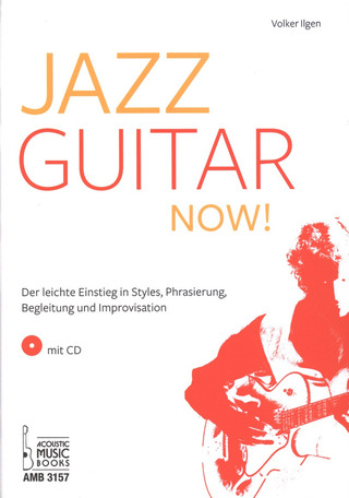 Volker Ilgen: Jazz Guitar Now!