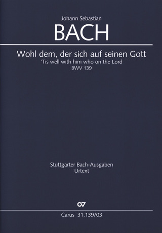 Johann Sebastian Bach: Tis well with him who on the Lord BWV 139