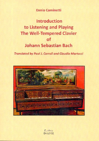 Ennio Cominetti: Introduction to Listening and Playing the Well-tempered Clavier of Johann Sebastian Bach