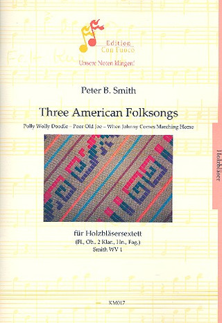 Peter B. Smith: 3 American Folksongs
