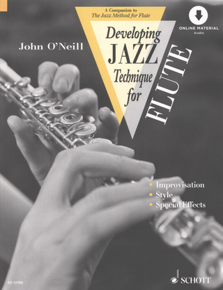 O'Neill, John: Die Jazzmethode für Flöte und Developing Jazz Technique for Flute