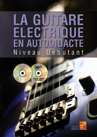 Thomas Brain: La guitare électrique en autodidacte