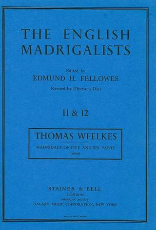 Thomas Weelkes: Madrigals to Five and Six Parts