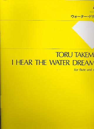 Tôru Takemitsu: I Hear the Water Dreaming (1987)
