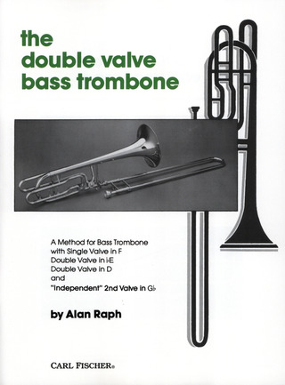 Alan Raph: Double Valve Bass Trombone Method