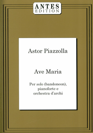Astor Piazzolla: Ave Maria