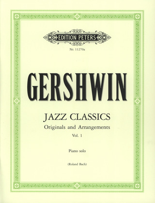 George Gershwin: Jazz Classics for Piano solo - Band 1