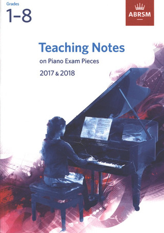 ABRSM Teaching Notes Piano Exams: 2017-2018