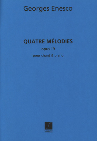 George Enescu: 4 Melodies op. 19 Chant / Piano
