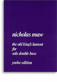 Nicholas Maw: The Old King's Lament