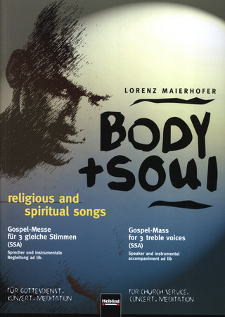 Lorenz Maierhofer: Body & Soul. religious and spiritual songs