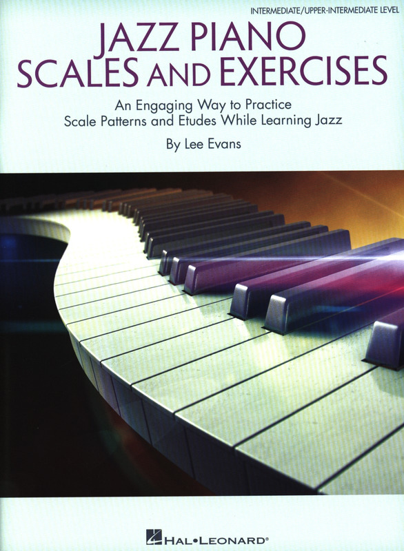 Lee Evans: Jazz Piano Scales and Exercises
