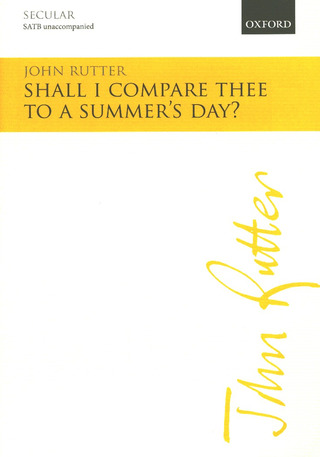 John Rutter: Shall I compare thee to a summer's day?