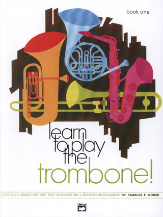 Charles F. Gouse: Learn To Play The Trombone 1