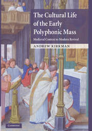 Andrew Kirkman: The Cultural Life of the Early Polyphonic Mass