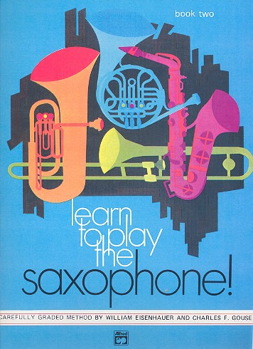 Gouse Charles F. + Eisenhauer William: Learn To Play Saxophone 2