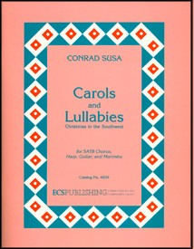 Conrad Susa: Carols and Lullabies