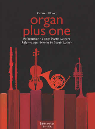 organ plus one – Reformation - Lieder Martin Luthers